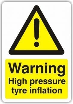 Warning High Pressure Tyre Inflation Sign